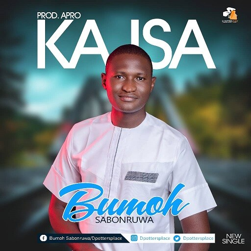Download Ka Isa by Bumoh Sabonruwa